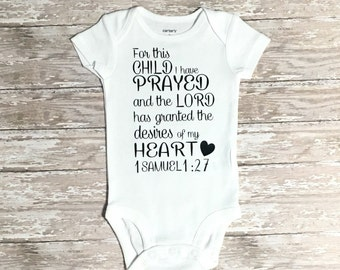 For this child I have prayed shirt - Coming Home Outfit - Newborn Outfit - Baby Shower Gift -1 Samuel 1:27 - Bodysuit