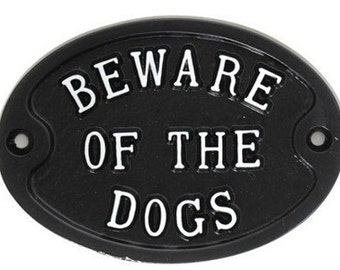 Beware of The Dogs Warning Dog Sign - Dogs Gate Sign, Dog Pet Warning Gate Sign Cast Metal Garden Sign Old Antique Style - WARN-05-bl