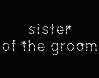 Rhinestone Transfer - Hot Fix Motif - Sister of the Groom - Bebe