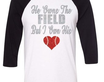 He Owns The Field But I Own His Heart - With Glitter Print