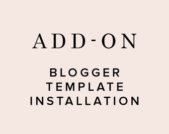 Add-On - Blogger Template Installation & Set-Up