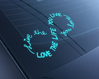 Live The Life You Love ~ Love The Life You Live ~ Car window Decals ~ Infinity Vinyl Decal ~ Live Love Infinity