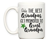 SALE: Only The Best Grandpas Get Promoted To Great Grandpa, Gift Baby Announcement Typography 15 oz Coffee Tea Mug Dishwasher Safe