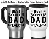 Travel Mug, Best Bonus Dad Ever Step Father Step Dad Father's Day Step Father Birthday Bonus Dad, Stainless Steel, 14 oz - Gift Idea