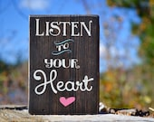 """Listen to Your Heart, enJoyology, wooden sign, gift under 10 dollars, home decor, bedroom decor, less than 2 cups of coffee, 3.5""""X 5"""""""