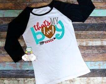 That's my Boy Shirt, Football Shirt, Girls Football Shirt, Woman's Football Shirt, Ladies Football Shirt, Football Season, Football Fan