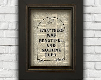 Everything was Beautiful and Nothing Hurt, Kurt Vonnegut Quote, Dictionary Art Print, Slaughterhouse Five, Book Quote, Art Print, Wall Art