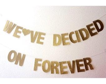 We've decided on forever banner, wedding banner, wedding decoration, engagement banner, bridal shower decor, bachelorette party