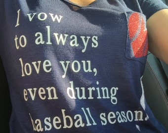 I Vow to Always Love You, Even During Baseball Season Vneck Tee