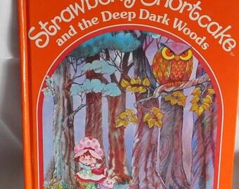 Strawberry Shortcake and The Deep Dark Woods by Arthur S. Rosenblatt