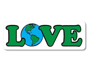 "1 ""Love Our Earth"" - Bumper Sticker - Indoor or Outdoor"