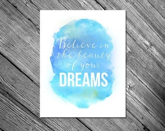 Believe in the Beauty of Your Dreams Eleanor Roosevelt Quote 8x10 Digital Download Print Watercolor