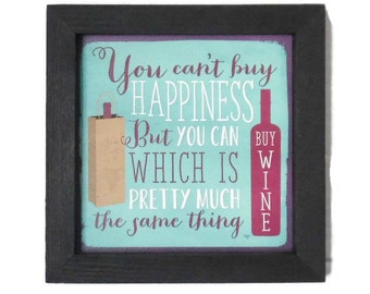 Wine Sign, 'You Cant Buy Happiness, but You Can Buy Wine', Home Decor, Wall Decor, Wall Hanging, Handmade, 7x7 Real Wood Frame, Made in USA