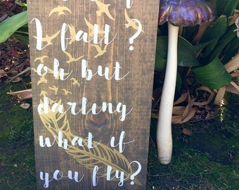 What if I Fall? Quote Wood Sign