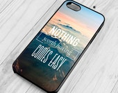 Nothing Comes Easy, Motivational Quote Case for iPhone 4, 4s, 5, 5s, 5c, 6, 6 Plus, Samsung Galaxy S3, S4, S5, S6, S6 Edge