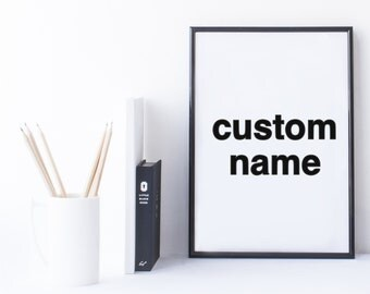 Quote Print and/or Frame - Custom Name