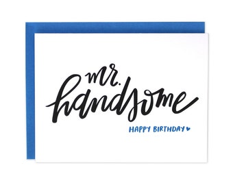 Happy Birthday Handsome, Husband Birthday Card, Boyfriend Birthday Card, Fiance Birthday Card, Dad Birthday Card, Babe Bday Card - (#BDY09)
