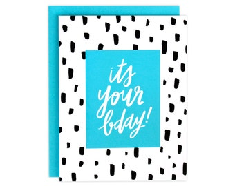 Its Your Bday, Birthday Card, Polka Dot Birthday Card, Polka Dots, Friend Birthday Card, Sister Bday Card, Blank and White, Hand Lettering