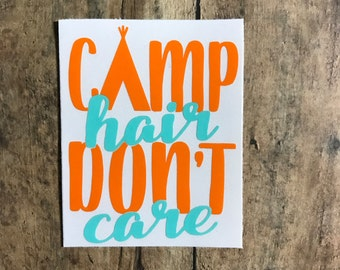camp hair don't care decal / camping / camp / camp life / camp hair / messy hair / don't care / outdoors / woods / outdoorsy / tent /