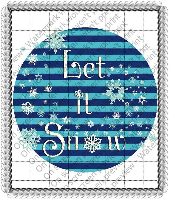 Winter Let It Snow - Edible Cake and Cupcake Topper For Birthday's and Parties! - D20704