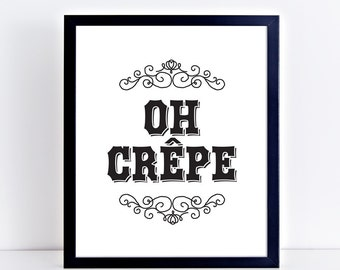 INSTANT DOWNLOAD | Oh Crepe Funny Kitchen Sign | Kitchen Art Print | Kitchen Printable | Kitchen Quote | Kitchen Wall Art | Oh Crap |