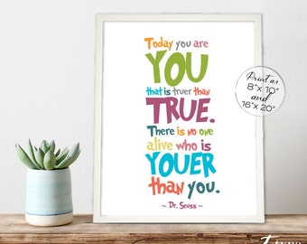 Dr. Seuss Print Quote Today You Are You Truer Than True INSTANT DOWNLOAD 8x10, 16x20 Print Kids Wall Art, Playroom Printable, Childs Quote