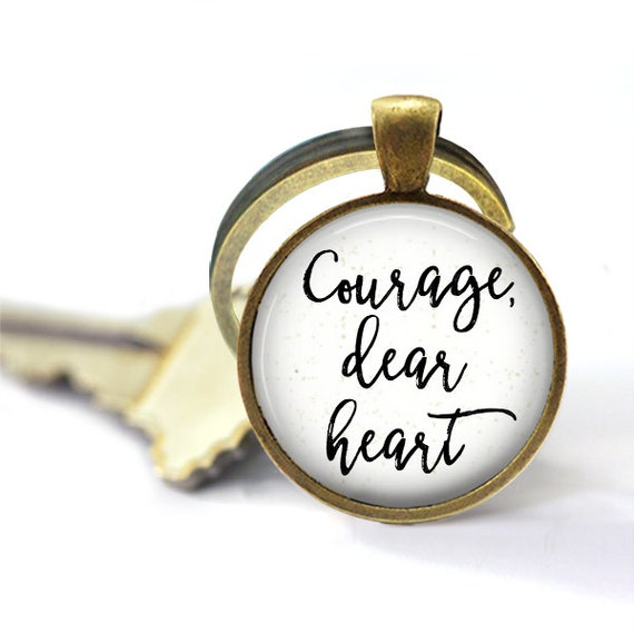Have Courage, Courage Keychain, Courage Dear Heart, C.S. Lewis Quote, Narnia Quote Keychain, Narnia Key Chain, Graduation Gift, Lewis Quote