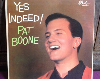 Pat Boone  –  Yes Indeed!  - Album Vinyl Record Lp - Dot Records – DLP 3121 - Released 1958