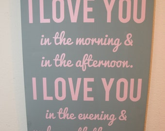 Canvas quote wall art sign custom - I love you in the morning and in the afternoon. I love you in the evening and underneath the moon