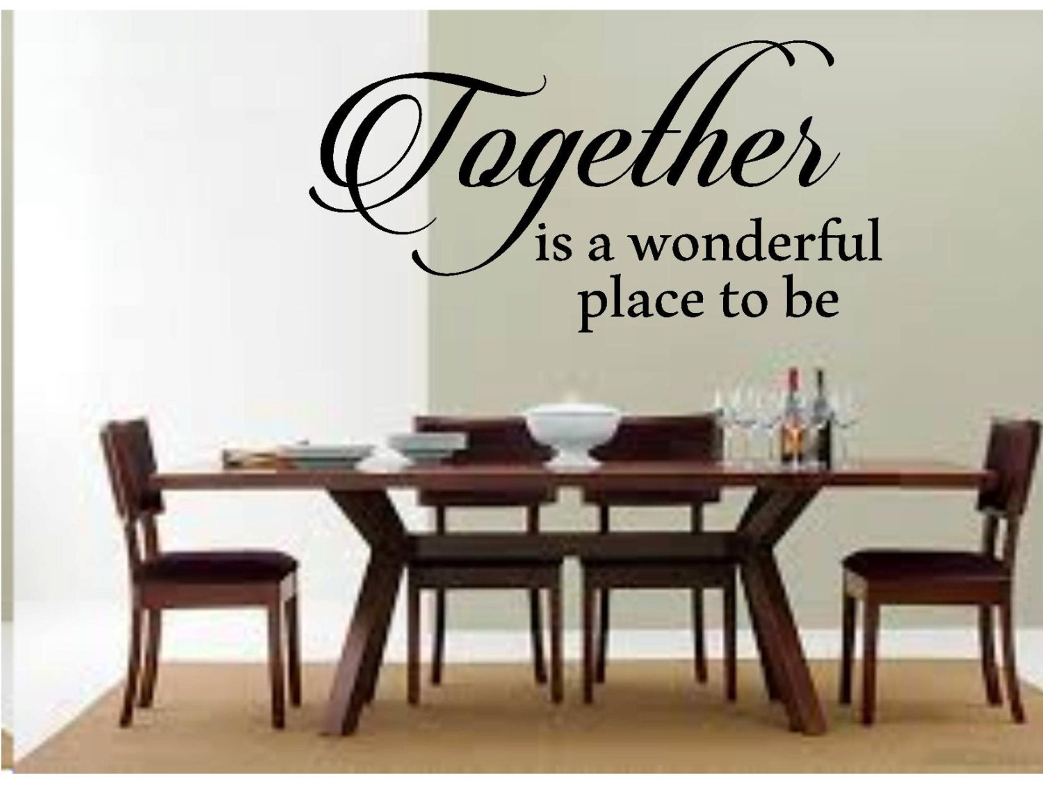 Together Is A Wonderful Place To Be Wall Decal Dinining