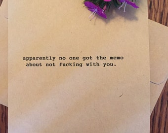 """Funny greeting card: """"apparently no one got the memo about not f***ing with you"""""""