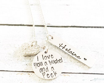 I love you a bushel and a peck - Hand stamped necklace - Mother's necklace - Grandmother's necklace - Name Necklace - Custom gift -