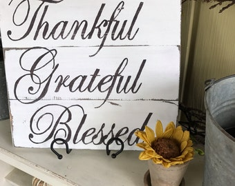 Grateful thankful blessed sign/Sign/Wall hanging/Distressed sign/Wood sign