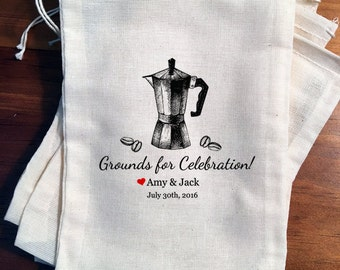 6 Wedding Favor Bags Grounds for celebration - Coffee Favors - Personalized Drawstring Bags - Wedding party favors  5x7 6x8 7x9 7x11