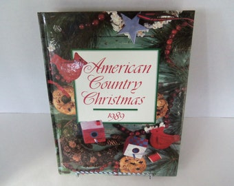 American Country Christmas 1989  Book Hardcover Crafts and Recipes by Oxmoor House