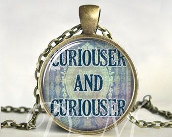 Alice in Wonderland Necklace, Pendant, Jewelry,Gift for Alice fan, Curiouser, Alice in Wonderland Lover, Literary Jewelry