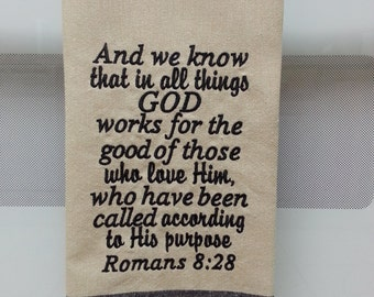 God works for the good of those who love him/Romans 8:28 Embroidered Tea/Kitchen Towel with Black Dobby Border