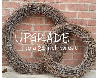 Upgrade from an 18 inch wreath to a 24 inch wreath