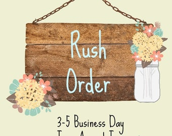 Rush My Order for 3-5 day turnaround time