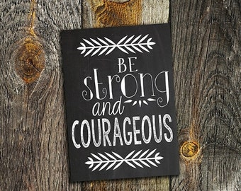 70% CLEARANCE THRU 7/30 Be Strong And Courageous, 5x7 Printable Art Print, Chalkboard Print, Quote Art Print, Dorm Decor, Graduation Quote,
