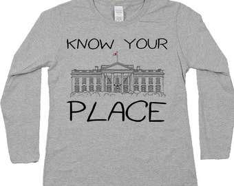 Know Your Place   -- Women's Long-Sleeve