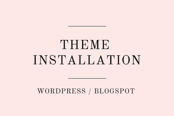 Theme Installation for Blogger - Blogspot Template Installation / Wordpress Installation