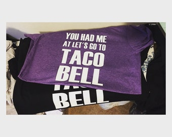 You had me at let's go to TACO BELL !!!