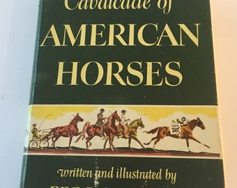 Vintage 1951 Hardcover Edition Cavalcade of American Horses by Pers Crowell