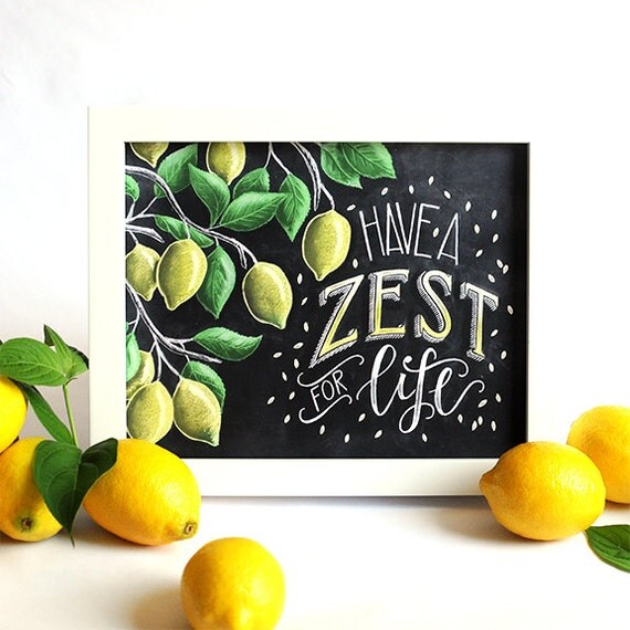 Lemon Print Lemon Art Chalk Art Chalkboard Art Lemon Tree Zest Calligraphy Kitchen Decor Kitchen Sign Have A Zest For Life