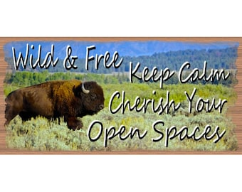 Western Wood Signs -Bison Sign -  GS 2543  Wild and Free - Keep Calm - Bison Plaque