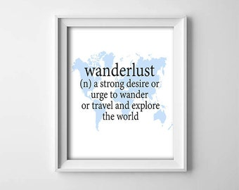"INSTANT DOWNLOAD 8X10"" printable digital art - Wanderlust  - Travel - World map - Adventure - Inspirational - Typography Wall art - Blue"