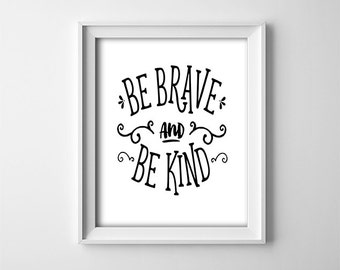 "INSTANT DOWNLOAD 8X10"" printable digital art - Be brave and be kind - black,white nursery wall decor - boy/girl - Minimalist - Shower gift"