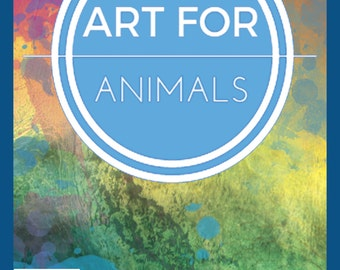 Art for Animals - Charity Sale! All profits to Charity!!!