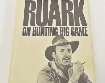 Use Enough Gun by Robert Ruark, On Hunting Big Game - 1966 1st Ed 1st Printing